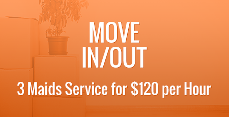 Move In/Out - 3 Maids Service for $120 per Hour